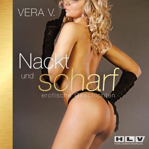 Nackt und scharf Vol.1 Vera V.
