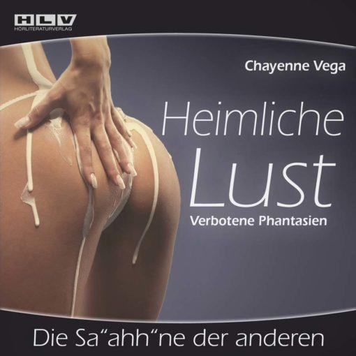 """Heimliche Lust - Die Sa""""AHH""""ne der anderen"""