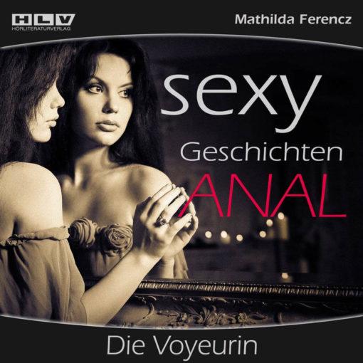 Sexy Geschichten Anal - Die Voyeurin